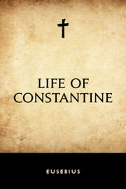 Life of Constantine ebook by Eusebius