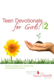 Teen Devotionals...for Girls! Volume 2 ebook by Shelley Hitz
