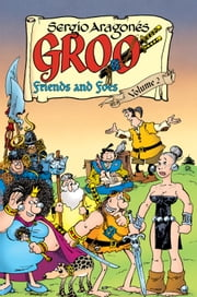 Groo: Friends and Foes Volume 2 eBook by Sergio Aragones