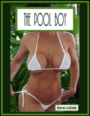 The Pool Boy ebook by Baron LeSade