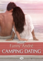 Camping Dating ebook by Fanny André