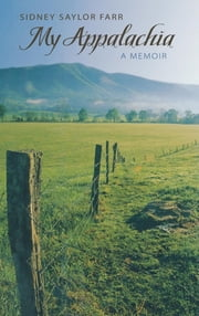 My Appalachia - A Memoir ebook by Sidney Saylor Farr