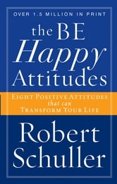 The Be Happy Attitudes ebook by Robert H. Schuller