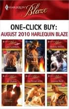 One-Click Buy: August 2010 Harlequin Blaze ebook by Cara Summers,Vicki Lewis Thompson,Rhonda Nelson,Jill Shalvis,Lisa Renee Jones,Joanne Rock