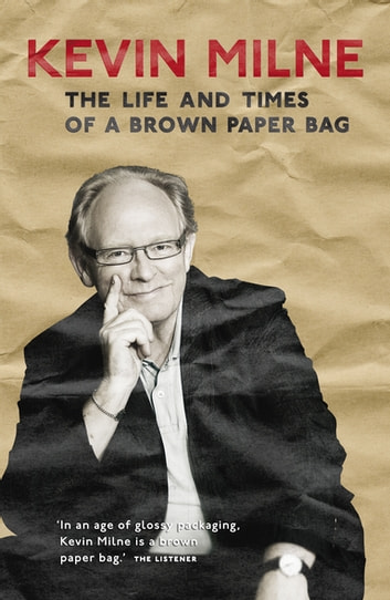 The Life and Times of a Brown Paper Bag 電子書 by Kevin Milne