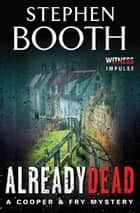 Already Dead ebook by Stephen Booth