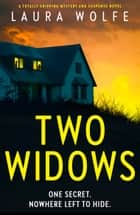 Two Widows - A totally gripping mystery and suspense novel ebook by Laura Wolfe
