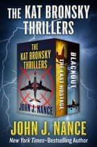 The Kat Bronsky Thrillers - The Last Hostage and Blackout ebook by John J. Nance