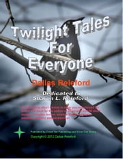 Twilight Tales For Everyone ebook by Dallas Releford