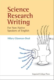 Science Research Writing For Non-Native Speakers of English ebook by GLASMAN-DEAL HILARY