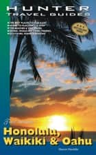 Honolulu, Waikiki & Oahu Adventure Guide ebook by Hamblin, Sharon