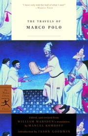 The Travels of Marco Polo ebook by Marco Polo,Jason Goodwin,Manuel Komroff,William Marsden