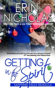 Getting In the Spirit - a Sapphire Falls novella ebook by Erin Nicholas
