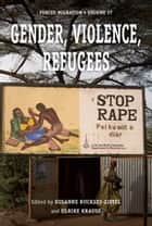 Gender, Violence, Refugees ebook by Susanne Buckley-Zistel, Ulrike Krause