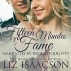 Fifteen Minutes of Fame - Sweet Contemporary Western Romance audiobook by