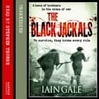 The Black Jackals audiobook by Iain Gale