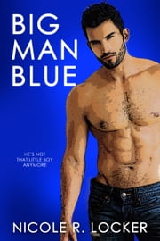Big Man Blue ebook by Nicole R. Locker