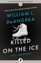 Killed on the Ice ebook by William L. DeAndrea