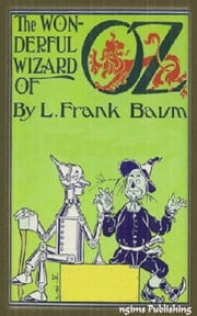 The Wonderful Wizard of Oz (Illustrated + FREE audiobook link + Active TOC) ebook by L. Frank Baum