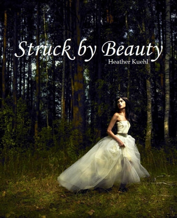 Struck By Beauty ebook by Heather Kuehl