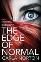 The Edge of Normal: A Reeve LeClaire Novel 1 ebook by Carla Norton