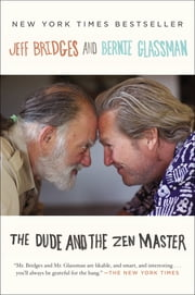 The Dude and the Zen Master ebook by Jeff Bridges,Bernie Glassman