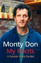 My Roots ebook by Monty Don