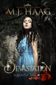Devastation: A Beauty and the Beast Retelling ebook by M.J. Haag