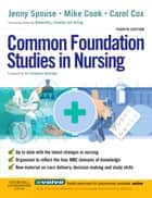 Common Foundation Studies in Nursing ebook by Jenny Spouse,Michael J. Cook,Carol Cox