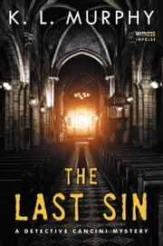 The Last Sin - A Detective Cancini Mystery ebook by K.L. Murphy