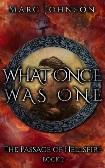 What Once Was One (The Passage of Hellsfire, Book 2) ebook by Marc Johnson