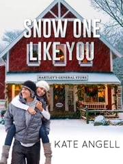 Snow One Like You ebook by Kate Angell