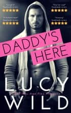 Daddy's Here - A Bad Boy Age Play Romance ebook by Lucy Wild
