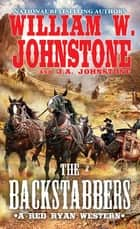 The Backstabbers ebook by William W. Johnstone, J.A. Johnstone