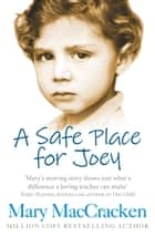A Safe Place for Joey ebook by Mary MacCracken