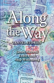 Along the Way ebook by Lydia Rand, Skip Wollenberg James Maxwell