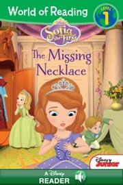 World of Reading: Sofia the First: The Missing Necklace - A Disney Read-Along (Level Pre-1) ebook by Disney Book Group