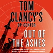 Tom Clancy's Op-Center: Out of the Ashes audiobook by Dick Couch, George Galdorisi, Tom Clancy,...