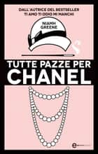 Tutte pazze per Chanel eBook by Niamh Greene