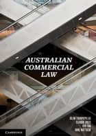 Australian Commercial Law ebook by Dilan Thampapillai,Claudio Bozzi,Vivi Tan,Anne Matthew