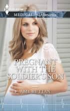 Pregnant with the Soldier's Son ebook by Amy Ruttan