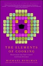 The Elements of Cooking - Translating the Chef's Craft for Every Kitchen ebook by