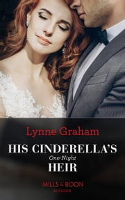 His Cinderella's One-Night Heir (Mills & Boon Modern) (One Night With Consequences, Book 57) 電子書籍 by Lynne Graham