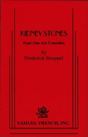Kidney Stones: 4 One-Act Plays ebook by Frederick Stroppel