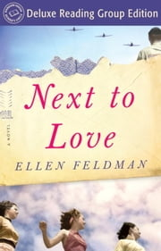 Next to Love (Random House Reader's Circle Deluxe Reading Group Edition) - A Novel ebook by Ellen Feldman