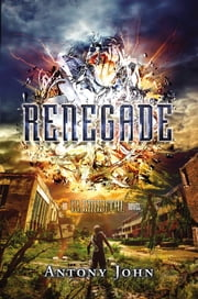 Renegade - An Elemental Novel ebook by Antony John