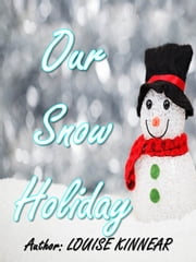 Our snow holiday ebook by Louise Kinnear