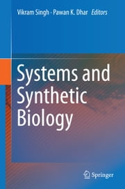 Systems and Synthetic Biology ebook by Vikram Singh,Pawan K. Dhar