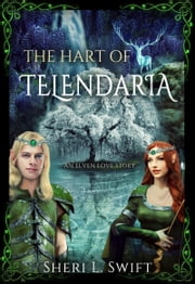 The Hart Of Telendaria An Elven Love Story ebook by Sheri L. Swift