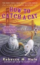 How to Catch a Cat eBook by Rebecca M. Hale